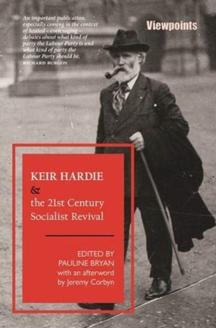 Keir Hardie and the 21st Century Socialist Revival