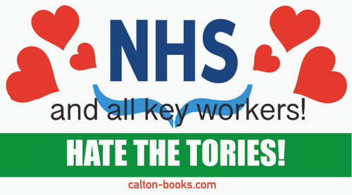 LOVE THE NHS AND ALL KEY WORKERS!  HATE THE TORIES! STICKERS