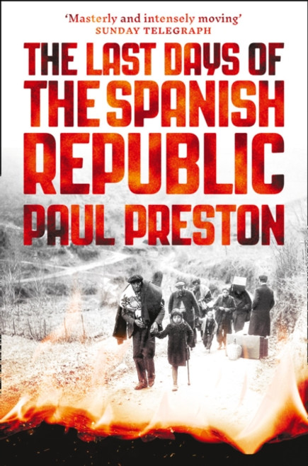 The Last Days of the Spanish Republic - Paul Preston