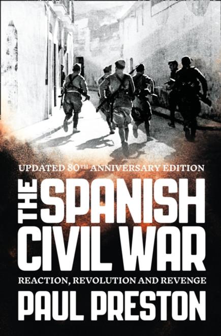 The Spanish Civil War : Reaction, Revolution and Revenge - Paul Preston