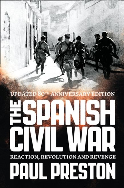 The Spanish Civil War : Reaction, Revolution and Revenge - Paul Preston