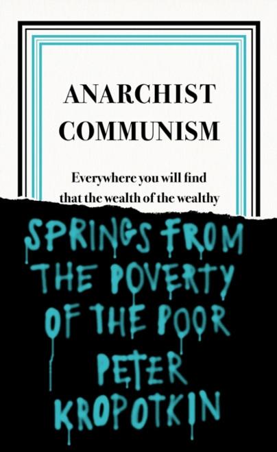 Anarchist Communism by Peter Kropotkin