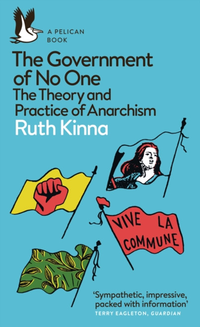 The Government of No One : The Theory and Practice of Anarchism