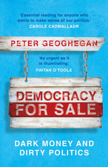 Democracy for Sale : Dark Money and Dirty Politics