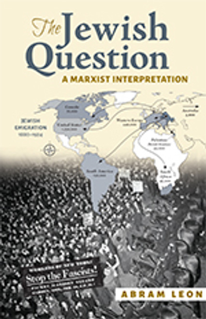 The Jewish Question A Marxist Interpretation by Abram Leon