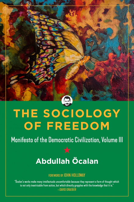 The Sociology of Freedom Manifesto of the Democratic Civilization, Volume III