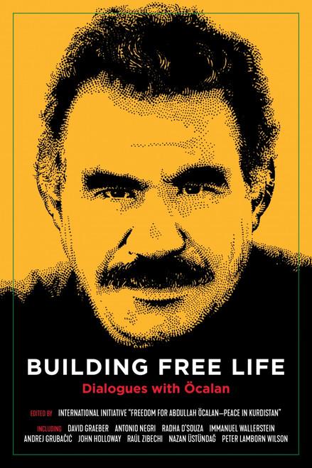 Building Free Life: Dialogues with Öcalan