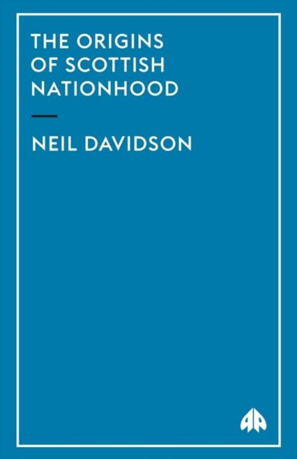 The Origins of Scottish Nationhood  Is Scottish nationalism truly 'Scottish'?