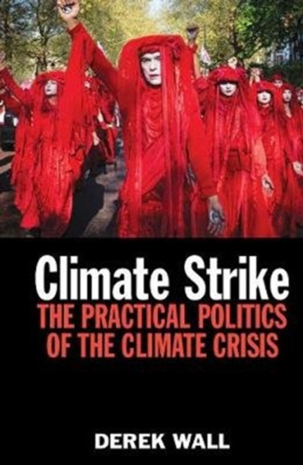 Climate Strike : The Practical Politics of the Climate Crisis