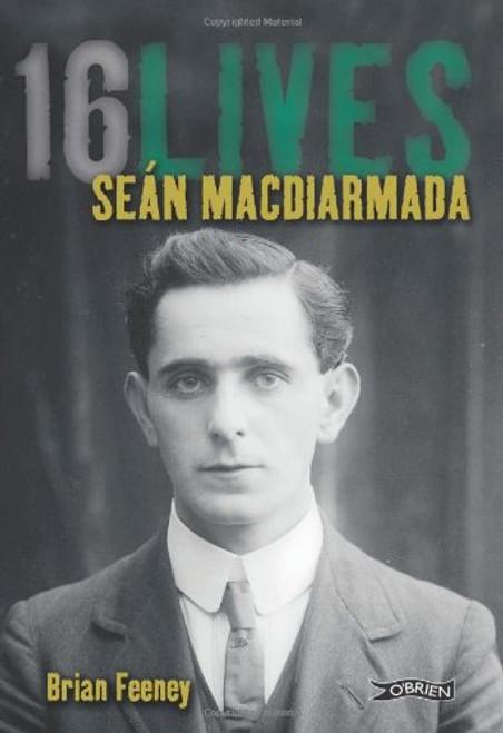 SEÁN MACDIARMADA: 16 LIVES