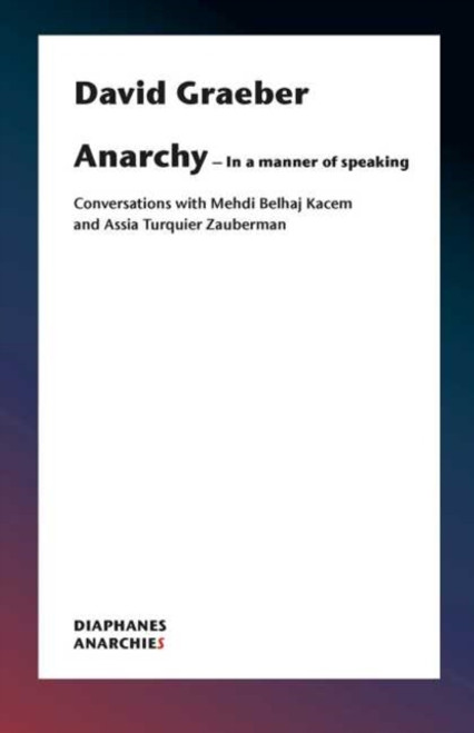 Anarchy-In a Manner of Speaking - David Graeber