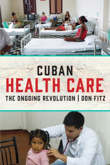 Cuban Health Care : The Ongoing Revolution
