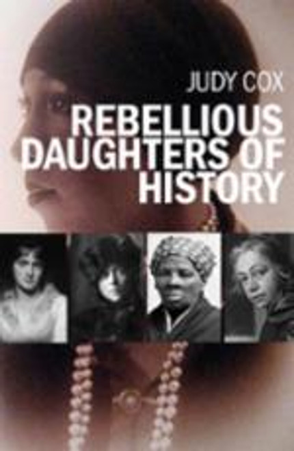 Rebellious Daughters of History