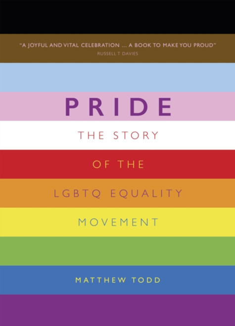 Pride : The Story of the LGBTQ Equality Movement  Revised and update 2021