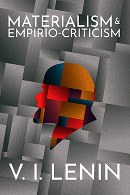 MATERIALISM AND EMPIRIO-CRITICISM - LENIN