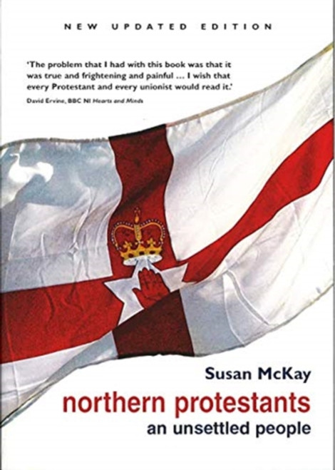 Northern Protestants: An Unsettled People