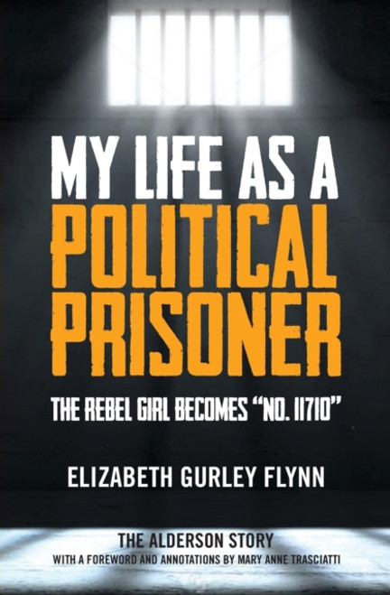 My Life as a Political Prisoner : The Rebel Girl Becomes No. 11710