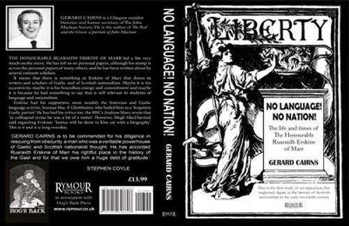 No Language! No nation! The Life and Times of the Honourable Ruaraidh Erskine of Marr