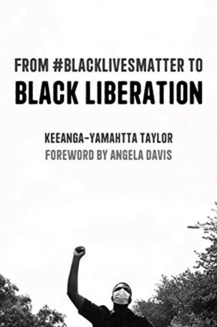 From #BlackLivesMatter to Black Liberation (Expanded Second Edition) : Expanded Second Edition