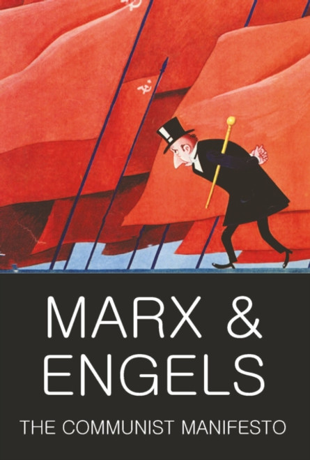 The Communist Manifesto with  The Condition of the Working Class in England in 1844 and Socialism: Utopian and Scientific