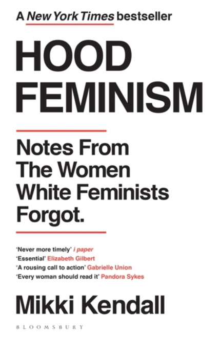 Hood Feminism : Notes from the Women White Feminists Forgot