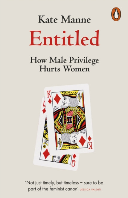 Entitled : How Male Privilege Hurts Women