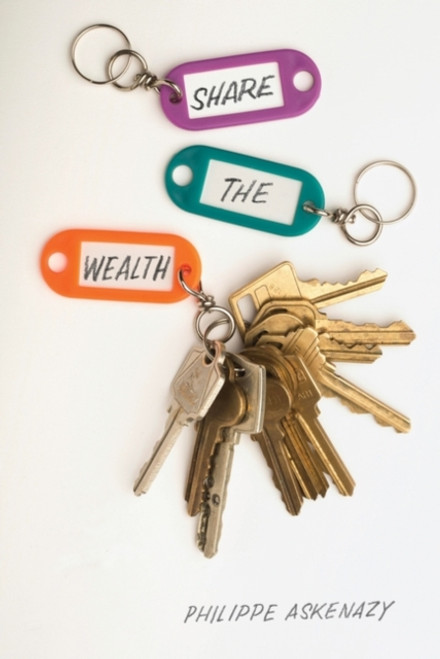 Share the Wealth : How to End Rentier Capitalism