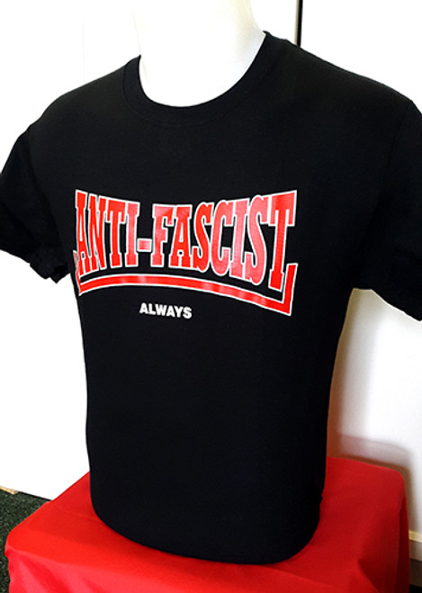 ANTI-FASCIST ALWAYS TWO COLOUR HAND SCREEN PRINTED BLACK T-SHIRT