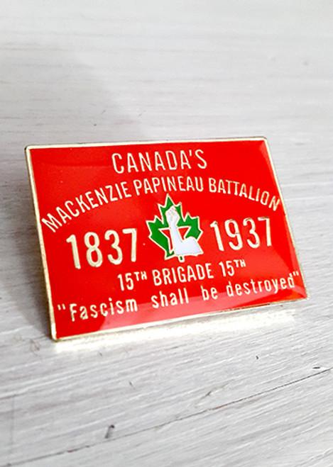 CANADA'S MACKENZIE PAPINEAU BATTALION BADGE/PIN