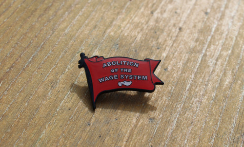 Abolition of the Wage System enamel badge