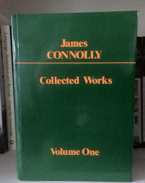 James Connolly Collected Works Volume 1