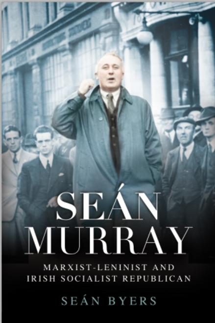 Seán Murray: Marxist-Leninist & Irish Socialist Republican