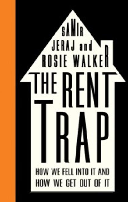 The Rent Trap, by Samir Jeraj and Rosie Walker,