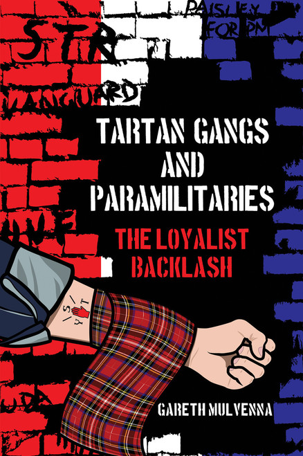 Tartan Gangs and Paramilitaries The Loyalist Backlash