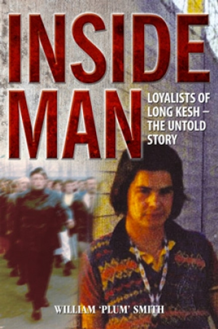 Inside Man: The Loyalists of Long Kesh