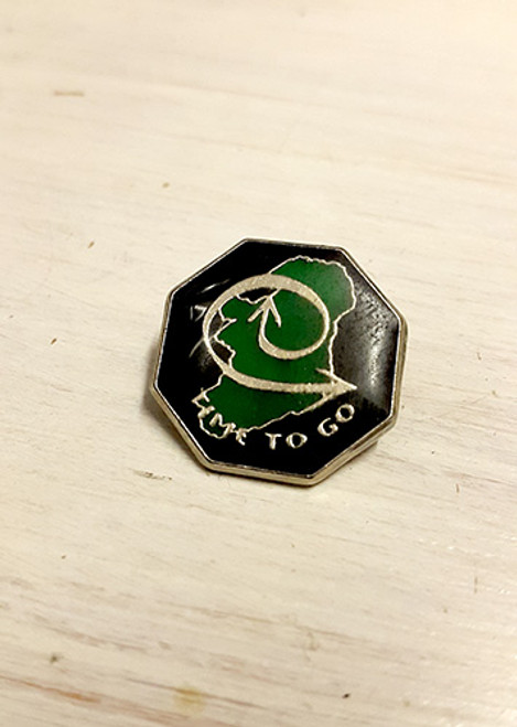 Time To Go (Troops out) Irish Republican Enamel Badge