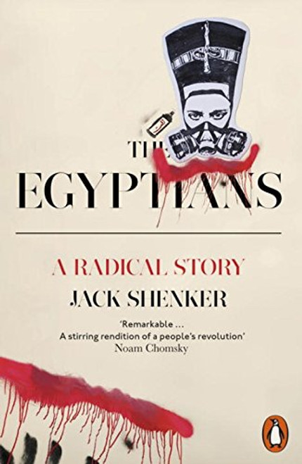 The Egyptians: A Radical Story - Jack Shenker