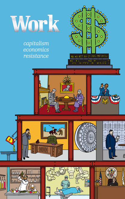 Work: Capitalism, Economics, Resistance - Crimethinc