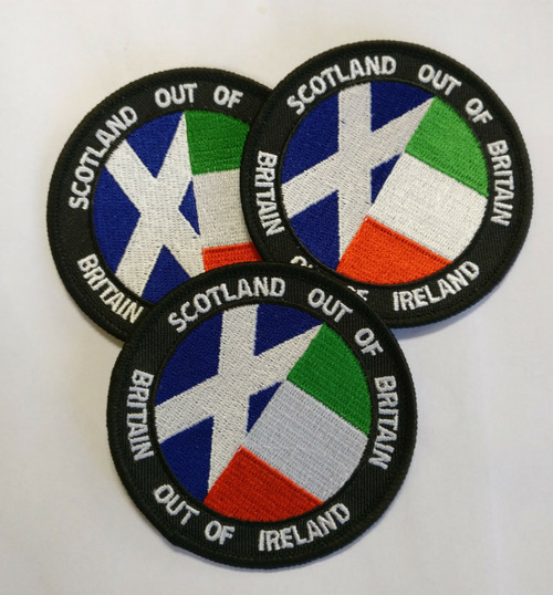 Scotland Out of Britain Britain Out of Ireland 100% embroidered patch, can be ironed on.