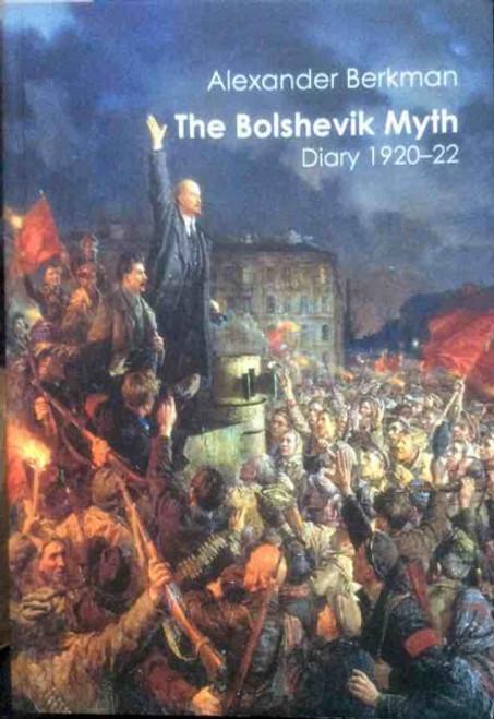 The Bolshevik Myth - Alexander Berkman