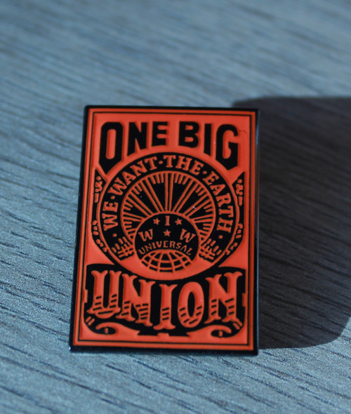 One Big Union - Industrial workers of the world epoxy metal badge