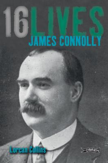 James Connolly 16 Lives