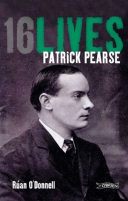 Patrick Pearse: 16 Lives