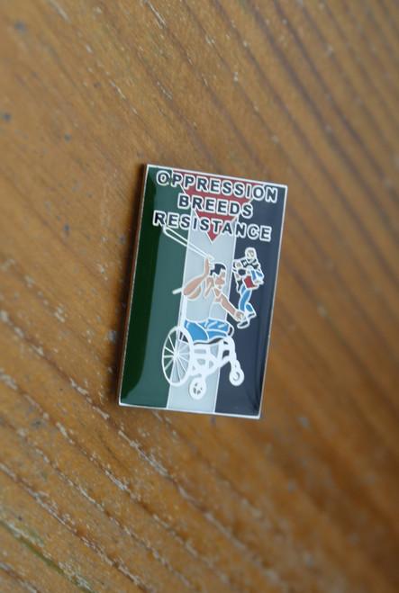 OPPRESSION BREEDS RESISTANCE enamel badge