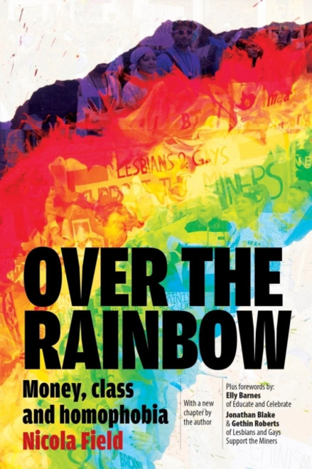 Over the Rainbow : Money, Class & Homophobia