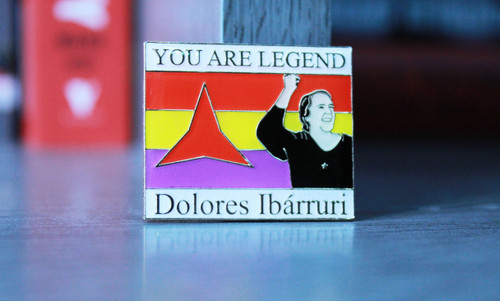 Dolores Ibárruri- You are legend enamel badge