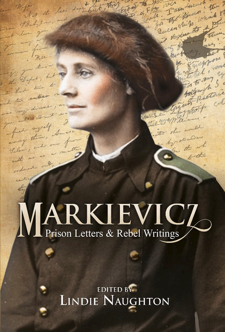Markievicz : Prison Letters and Rebel Writings
