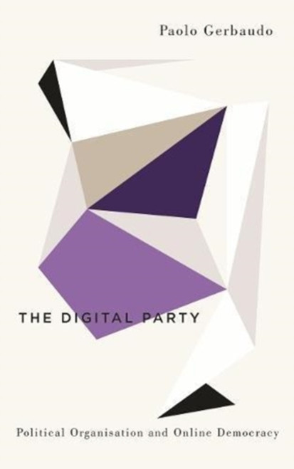 The Digital Party Political Organisation and Online Democracy