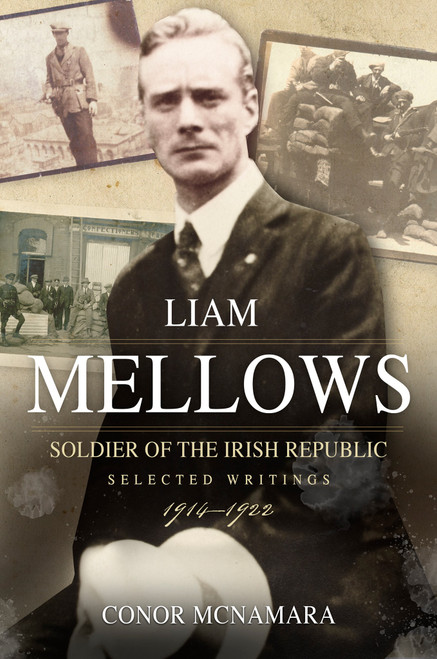Liam Mellows, Soldier of the Irish Republic: Selected Writings, 1914-1922