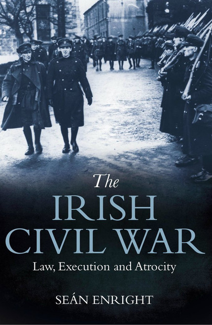 The Irish Civil War: Law, Execution and Atrocity